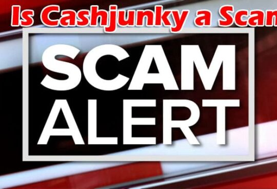 Is Cashjunky a Scam 2021