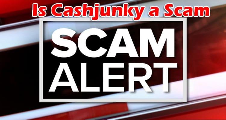 Is Cashjunky a Scam 2021