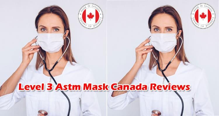 Level 3 Astm Mask Canada Reviews 2021