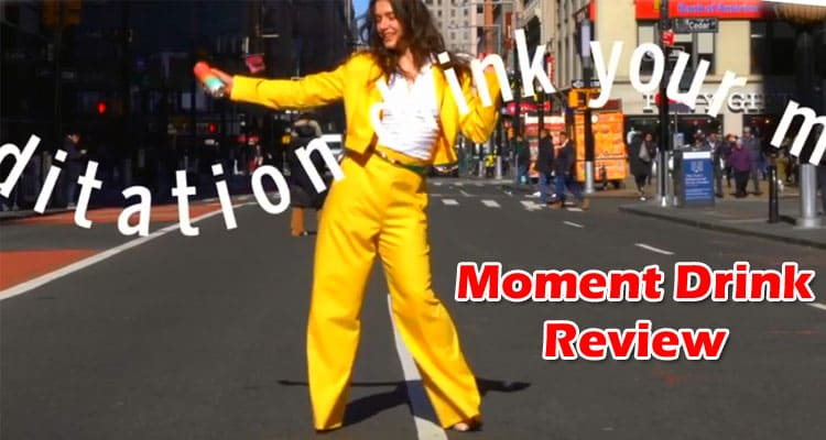 Moment Drink Review 2021