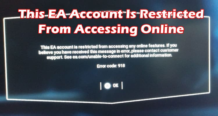 This EA Account Is Restricted From Accessing Online 2021