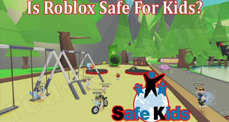 Is Roblox Safe For Kids 2021