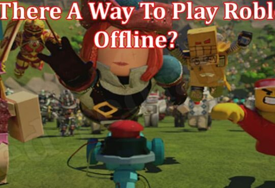 Is There A Way To Play Roblox Offline 2021